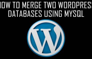 How to Merge Two WordPress Databases using MySQL