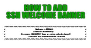 How to add SSH Welcome Banner