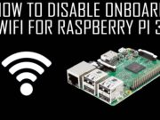 How to Disable Onboard Wifi for Raspberry Pi 3