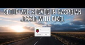 How to setup VNC Server in Raspbian Jessie with Pixel