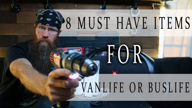 8 must have items for vanlife or buslife